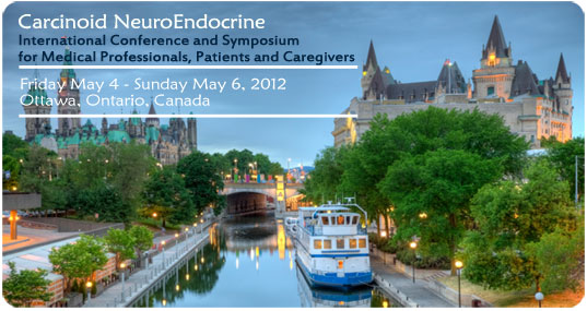 CNETS Canada 2012 Ottawa Carcinoid Neuroendocrine Conference
